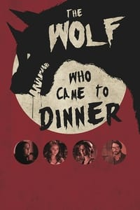 The Wolf Who Came to Dinner
