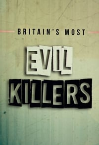 Britain's Most Evil Killers (2017)