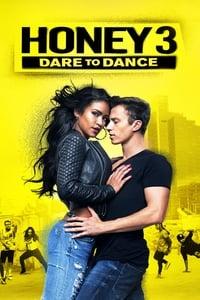 Honey 3, Dare to Dance (2016)