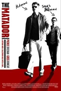 The Matador - Même Les Tueurs Ont Besoin D'Amis (2005)
