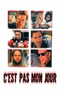 C'est pas mon jour (1999)
