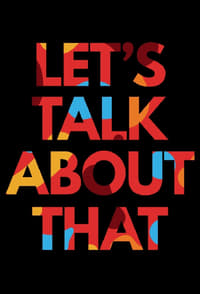 Let's Talk About That (2018)