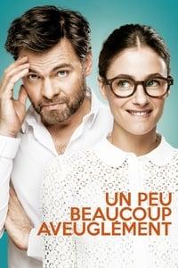 Un peu, beaucoup, aveuglément (2015)