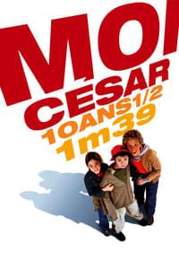 Moi César, 10 ans 1/2, 1m39 (2003)