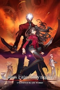 Fate/stay night : Unlimited Blade Works - The Movie (2010)