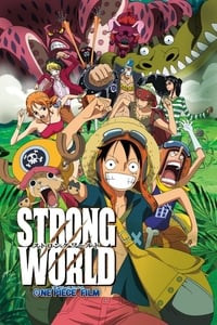One Piece, film 10 : Strong World (2009)