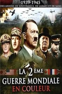 La 2ème guerre mondiale en couleur (2009)