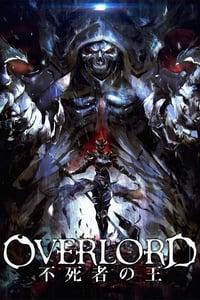Overlord Film 1 : Fushisha no Ou (2017)