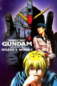 Mobile Suit Gundam : The 08th MS Team, Miller's Report (1998)