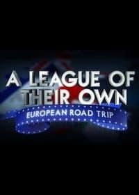 A League Of Their Own: European Road Trip (2019)
