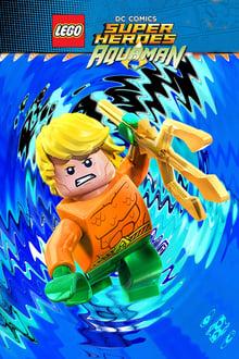 LEGO DC Super Heroes: Aquaman: la ira de Atlantis (2018)