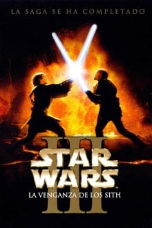 Star Wars: episodio 3 la venganza de los Sith (2005)