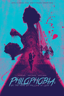 Movie Philophobia: or the Fear of Falling in Love (2019)