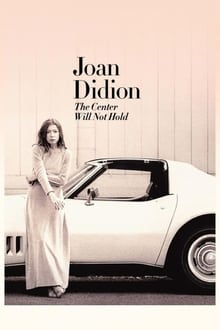 Joan Didion: El centro cederá (2017)