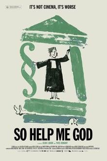 So Help Me God (2017)