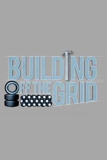 Movie Building Off the Grid (TV Series 2016)
