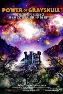 El poder de Grayskull La historia completa de He-Man y los Masters del Universo (2017)