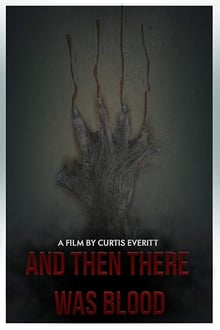 And Then There Was Blood (2017)