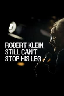Robert Klein Still Can't Stop His Leg (2016)