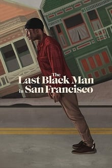 The Last Black Man in San Francisco Legendado