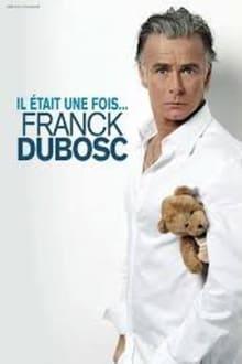 Franck Dubosc - Il Etait Une Fois streaming VF