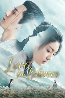 Love in Between Season 1 Complete