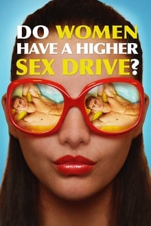 18+ Do Women Have A Higher Sex Drive (2018) Hindi Dual Audio HDRip 480p [226MB] | 720p [590MB] mkv