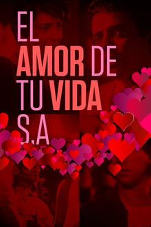 El amor de tu vida S.A.