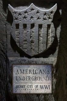 Americans Underground: Secret City of WWI