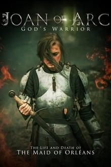 Joan Of Arc – God's Warrior 2015
