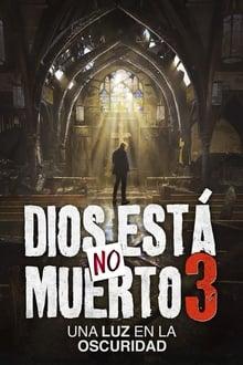 Dios no está muerto 3 Una luz en la oscuridad (2018)