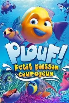 Regarder Plouf ! Petit poisson courageux en Streaming