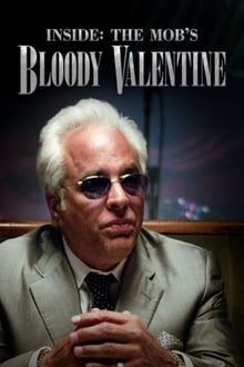 Inside The Mob's Bloody Valentine