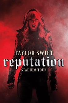 Taylor Swift: Reputation Stadium Tour / Taylor Swift: Reputation Stadium Tour filmas online nemokamai