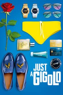 Film Just a gigolo Streaming Complet - Comment vivre heureux et riche sans travailler ? Être Gigolo. Mais après 25 ans de vie...