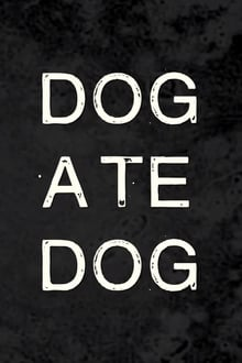 Dog Ate Dog