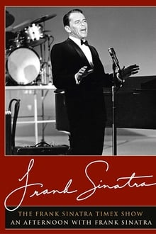 The Frank Sinatra Timex Show: An Afternoon with Frank Sinatra