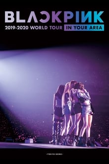 """BLACKPINK: 2019-2020 World Tour """"In Your Area"""" Tokyo Dome 2020"""