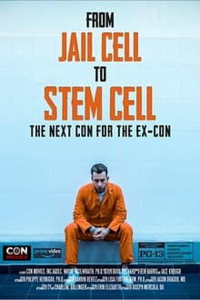 From Jail Cell to Stem Cell: the Next Con for the Ex-Con 2020