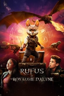 Rufus et le Royaume d'Alyne streaming VF