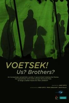 Voetsek! Us? Brothers?