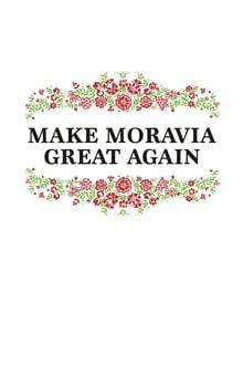 Make Moravia Great Again