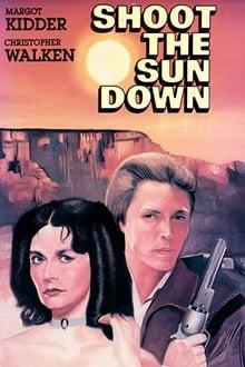 Shoot The Sun Down