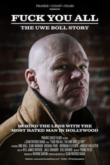 Fuck You All: The Uwe Boll Story