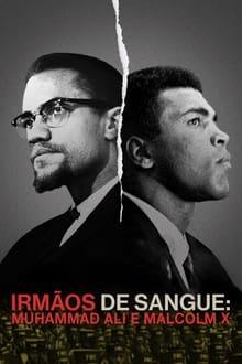Irmãos de Sangue: Muhammad Ali e Malcolm X Dublado ou Legendado