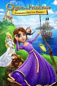 Le Cygne et La Princesse 6: Aventure Chez Les Pirates!