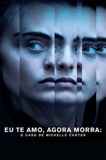 poster Eu Te Amo, Agora Morra: O Caso de Michelle Carter Torrent