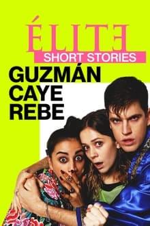 Elite Short Stories Guzmán Caye Rebe 1ª Temporada Completa