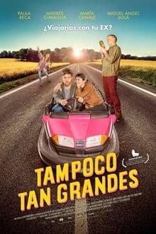 Tampoco Tan Grandes (2018)