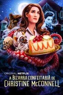 A Bizarra Confeitaria de Christine McConnell – Todas as Temporadas – Dublado / Legendado